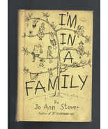 I'm In A Family, Jo Ann Stover 1966 Hardcover C... - $4.50