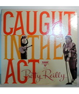Caught in the Act LP Record By Betty Reilly - $9.77