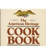 The American Heritage Cookbook. HC / DJ, Up To ... - $9.99