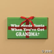 Image 0 of Who Needs Santa* Sign Christmas New