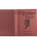 The Frontier Trail SIGNED Author Homer W Wheele... - $199.99