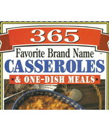 365 Favorite Brand Name Casseroles & One Dish M... - $9.99