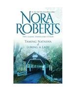 Nora Roberts Taming Natasha & Luring a Lady 2 S... - $1.00