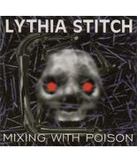 Lythia Stitch - Mixing With Poison 1995 EP CD G... - $3.00