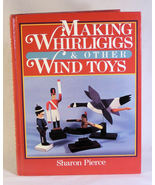 Making Whirligigs and Wind Toys Wood Projects