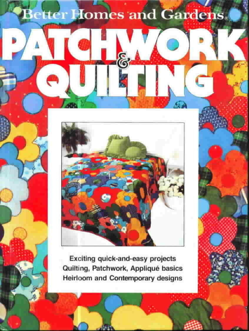 Better homes and gardens patchwork and quilting other books for Patchwork quilt book