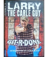 Git-R-Done by Larry the Cable Guy - $6.95