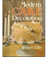 Modern Cake Decorating by Audrey Ellis book - $8.00