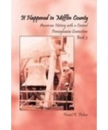 It Happened in Mifflin County: Book 3 - $15.75