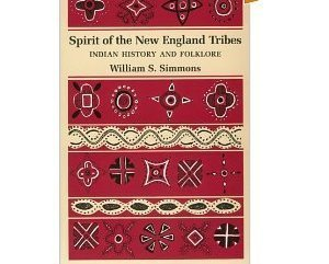 Spirit of the New England Tribes: Indian History and Folklor