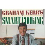 Graham Kerr Smart Cooking Cookbook Low Fat Cook... - $9.99