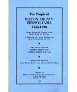 The People of Mifflin Co., PA 1755-1798 - $3.50