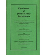 The Genesis of Mifflin County Pennsylvania - $10.00