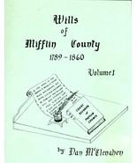 Wills of Mifflin County 1789 - 1860 Volume I - $11.00