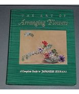 Art of Arranging Flowers Guide to Japanese Ikeb... - $24.00