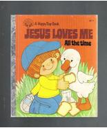 Jesus Loves Me All The Time, A Happy Day Book, ... - $3.00