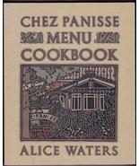 Chez Panisse Menu Cookbook  by Alice Waters, Cl... - $7.99