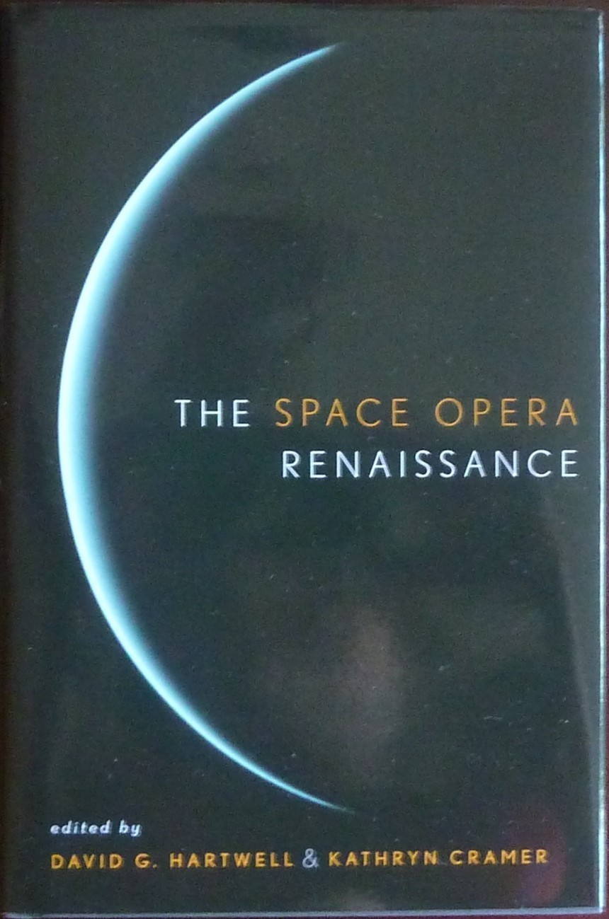 The Space Opera Renaissance by David G. Hartwell and Kathryn Cramer