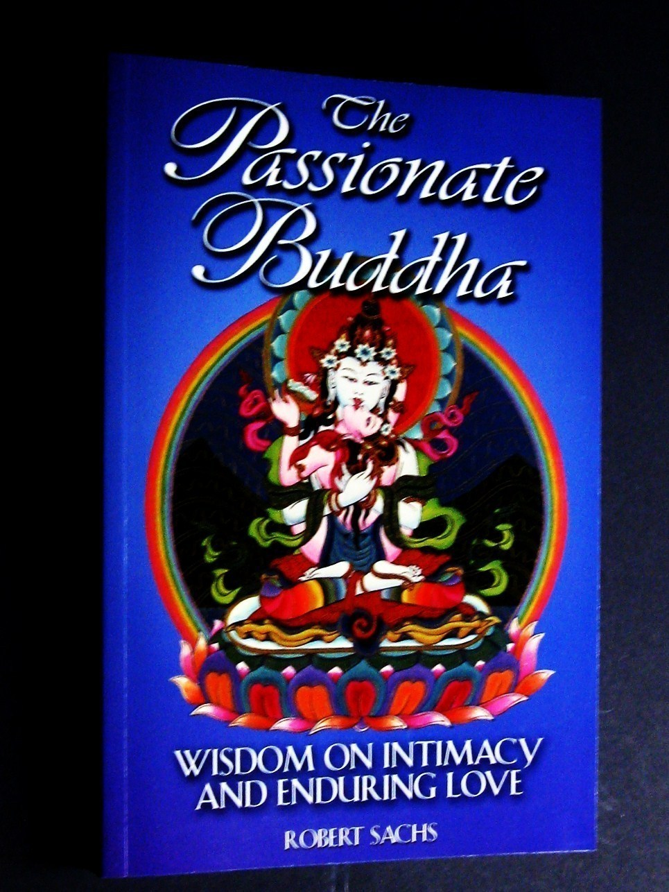 The Passionate Buddha wisdom intimacy enduring love mystical spiritual new book