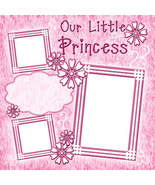 Our Little Princess ~ Digital Scrapbooking Quic... - $3.00