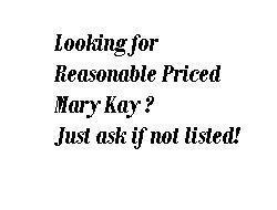 Mary Kay®Looking for Reasonable Priced Cosmetics