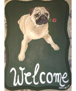 Pug Dog Custom Painted Welcome Sign Plaque - $35.00