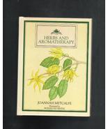 Herbs and Aromatherapy, Joannah Metcalfe, Hard... - $6.00