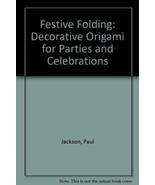 Festive Folding: Decorative Origami for Parties... - $5.94