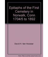 Epitaphs of the First Cemetery in Norwalk, Conn... - $297.00