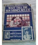 Wait 'Til The Sun Shines, Nellie  1905 Piano an... - $4.99