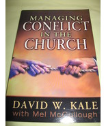 Managing Conflict in the Church by David W. Kale - $3.99