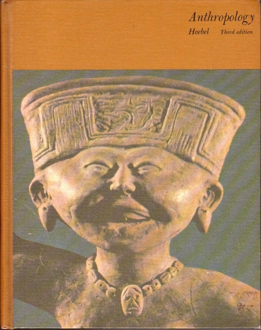 Anthropology, The Study of Man, 1966 by E. Adamson Hoebel, Hardback