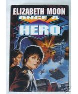 Once a Hero by Elizabeth Moon - $5.00