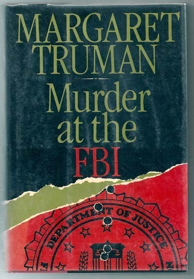 Murder at the FBI  By  Margaret Truman