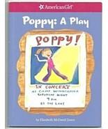 American Girl Book Poppy: A Play Poppy! In Conc... - $5.99