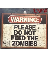 Warning Pleases Do Not Feed the Zombies Monster... - $6.99