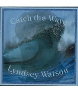 Catch the Wave [Audio CD] Lyndsey Watson - $19.72