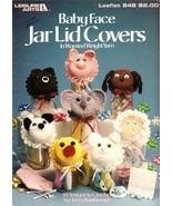 X449 Crochet PATTERN Book ONLY Baby Face Jar Li... - $12.45