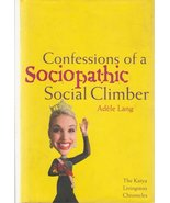 CONFESSIONS OF A SOCIOPATHIC SOCIAL CLIMBER~ADE... - $9.34