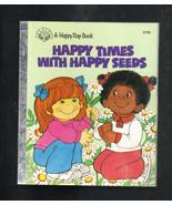 Happy Times with Happy Seeds, A Happy Day Book,... - $3.25