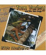 ETA: Manana by Tom Varley and the Sun Dogs New ... - $21.99