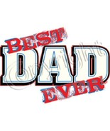 Best DAD Ever    Tshirt   Sizes/Colors - $12.82 - $16.78