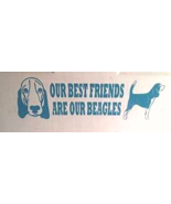 Our Best Friends Are Our Beagles Vinyl Graphic ... - $10.00