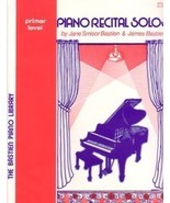 Bastien Piano Library Piano Recital Solos Prime... - $3.95