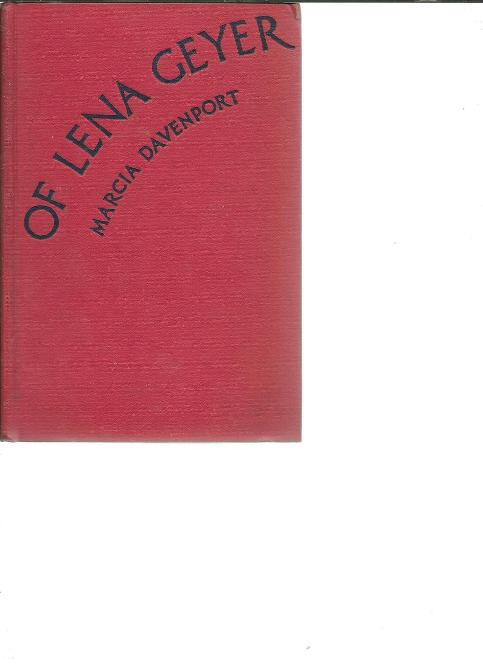 Of Lena Geyer  Marcia Davenport hardcover 1936