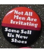 NOT ALL MEN ARE IRRITATING SOME SELL US NEW SHO... - $2.00