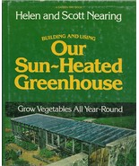 Building And Using Our Sun Heated Greenhouse He... - $4.99