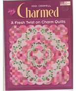 Charmed A Fresh Twist on Charm Quilts Quilting ... - $13.99