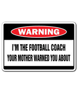 I'M THE FOOTBALL COACH Warning Sign funny gag g... - $6.88