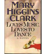 Loves Music Loves to Dance Mary Higgins Clark H... - $4.99